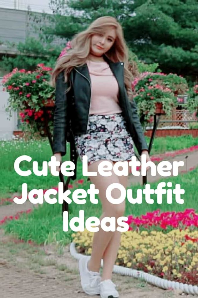 Cute Leather Jacket Outfit Ideas